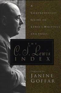 The C. S. Lewis Index; A Comprehensive Guide to Lewis's Writings and Ideas