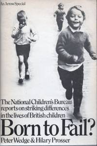 Born to Fail? The National Children's Bureau reports on striking differences in the lives of British children.