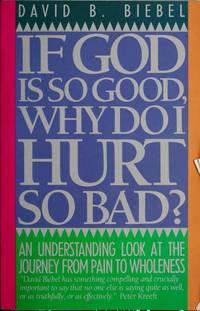 If God Is So Good Why Do I Hurt So Bad