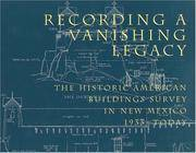 Recording a Vanishing Legacy: The Historic American Buildings Survey in New Mexico, 1933-Today by Perry E. Borchers - Paperback - 2001-03-01 - from Books Express and Biblio.com