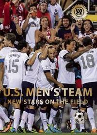 U.S. Men's Team: New Stars on the Field (World Soccer Legends)