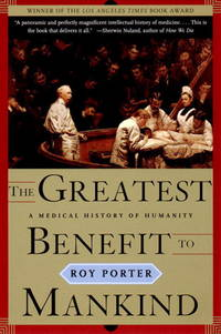 The Greatest Benefit to Mankind: A Medical History of Humanity (The Norton History of Science) by  Roy Porter - Paperback - from Mediaoutletdeal1 and Biblio.com