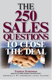 The 250 Sales Questions To Close the Deal