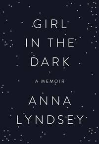 image of Girl In The Dark (Thorndike Press Large Print Nonfiction)