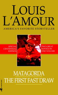 Matagorda/The First Fast Draw: Two Novels in One Volume by  Louis L'Amour - Paperback - 2008-02-26 - from Vada's Book Store and Biblio.co.uk