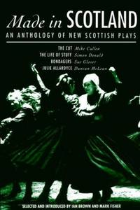 Made in Scotland - an anthology of new Scottish plays by  Mark eds  Ian and Fisher - Hardcover - from Byre Books (SKU: BYB6176)