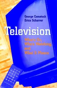 Television; What's On, Who's Watching, and What it Means.