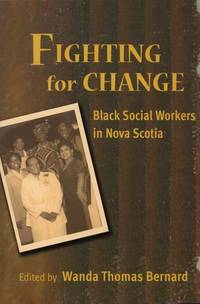Fighting for Change : Black Social Workers in Nova Scotia