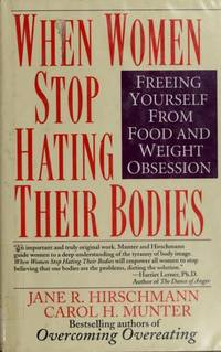 When Women Stop Hating Their Bodies : Freeing Yourself From Food and  Weight Obsession