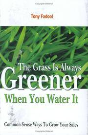 The Grass is Always Greener When You Water It Tony Fadool