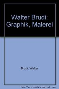 Walter Brudi: Graphik, Malerei (German Edition) by  Walter Brudi - First Edition - Jan 01, 1987 - from gStrum and Biblio.com
