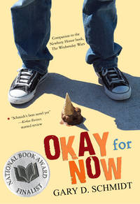 Okay for Now by Gary D. Schmidt - Paperback - February 2013 - from Liberty Bay Books and Biblio.com