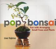 Pop Bonsai: Fun with Arranging Small Trees and Plants