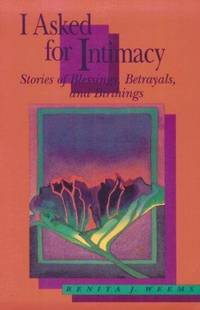 I Asked for Intimacy: Stories of Blessings, Betrayals, and Birthings