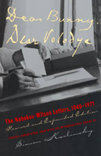 Dear Bunny, Dear Volodya The Nabokov-Wilson Letters, 1940-1971, Revised and Expanded Edition