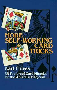 image of More Self-Working Card Tricks: 88 Foolproof Card Miracles for the Amateur Magician (Dover Magic Books)
