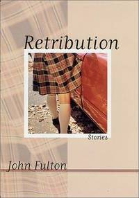 Retribution by  John Fulton - First Edition, 1st printing - 2001 - from after-words bookstore and Biblio.com
