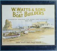 W. Watts and Sons, Boat Builders : Canadian Designs for Work and Pleasure, 1842-1946