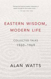 image of Eastern Wisdom, Modern Life: Collected Talks: 1960-1969