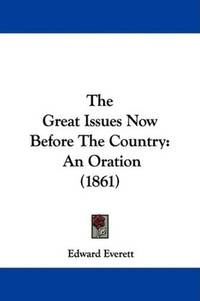 The Great Issues Now Before the Country