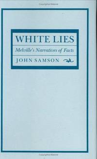 White Lies: Melville's Narratives of Facts
