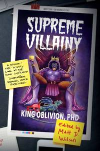 Supreme Villainy: A Behind-the-Scenes Look at the Most (In)Famous Supervillain Memoir Never...