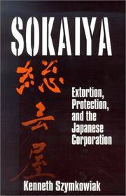 Sokaiya: Extortion, Protection, and the Japanese Corporation