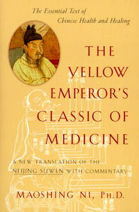 Yellow Emperors Classic of Medicine : A New Translation of the Neijing Suwen With Commentary