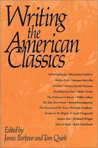 WRITING THE AMERICAN CLASSICS