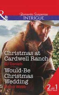 Christmas at Cardwell Ranch / Would Be Christmas Wedding (Mills & Boon Intrigue)