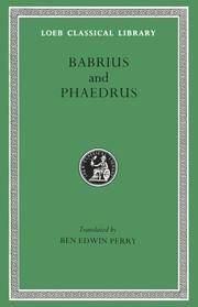 Fables: Babrius and Phaedrus (Loeb Classical Library No. 436) by  Ben Edwin Perry (Translator)  Phaedrus - Hardcover - 1965-01-01 - from Ergodebooks (SKU: DADAX0674994809)