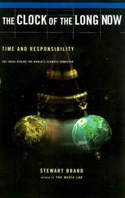 The Clock of the Long Now - Time and Responsibility
