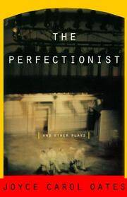 The Perfectionist: And Other Plays