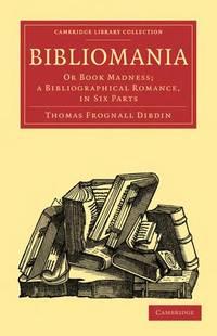 Bibliomania, Or, Book-Madness