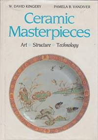 Ceramic Masterpieces, Art, Structure, Technology