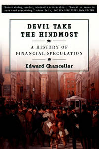 Devil Take the Hindmost: A History of Financial Speculation by  Edward Chancellor - Paperback - 1st - 2000 - from Abacus Bookshop and Biblio.com
