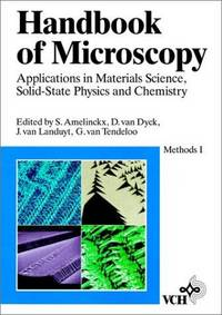 Methods, Volume 1, Handbook of Microscopy: Applications in Materials Science, Solid-State Physics...
