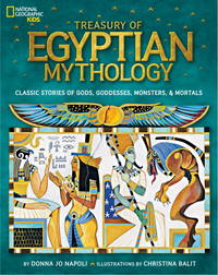 Treasury of Egyptian Mythology: Classic Stories of Gods, Goddesses, Monsters & Mortals (National...