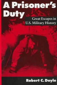 Prisoner's Duty, Great Escapes in U.S. Military History