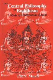 Central Philosophy of Buddhism: A Study of Madhyamika System