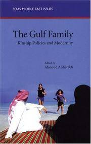 The Gulf Family: Kinship Policies and Modernity (Soas Middle East Issues)