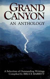 Grand Canyon an Anthology: A Selection of Outstanding Writings