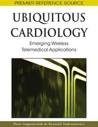 UBIQUITOUS CARDIOLOGY EMERGING WIRELESS TELEMEDICAL APPLICATIONS