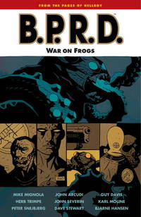 B. P. R. D. , Vol. 12 : War on Frogs