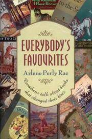 Everybody's Favourites. Canadians Talk About Books That Changed Their Lives. by  Arlene Perly Rae - First Edition - 1997 - from Aquila Books and Biblio.com