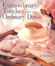 Extraordinary Touches for an Ordinary Day