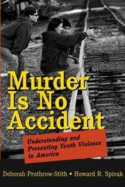 Murder Is No Accident: Understanding and Preventing Youth Violence in  America