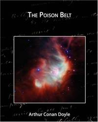 The Poison Belt by Arthur Conan Doyle - Paperback - 2008-02-18 - from Ergodebooks and Biblio.com