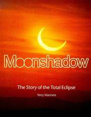 Moonshadow - The Story of the Total Eclipse