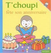 T Choupi Fete Son Anniversaire